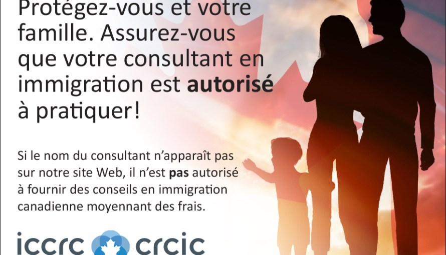 ICCRC Ad: Protect yourself and your family by making sure your immigration consultant is licensed! in French