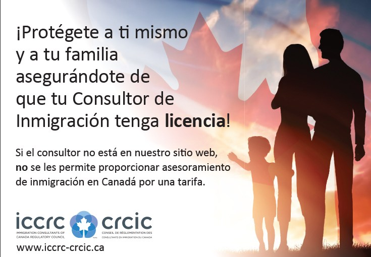 ICCRC Ad: Protect yourself and your family by making sure your immigration consultant is licensed in Spanish