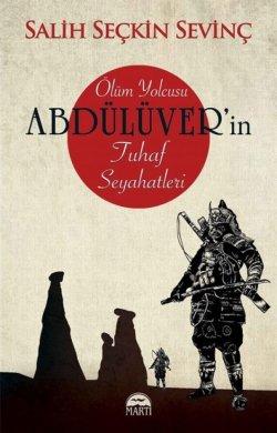 Salih Seçkin Sevinç Ölüm Yolcusu Abdülüver'in Tuhaf Seyahatleri romanı röportajı