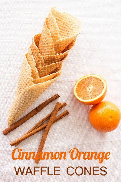 Cinnamon Orange Waffle Cones for Pinterest