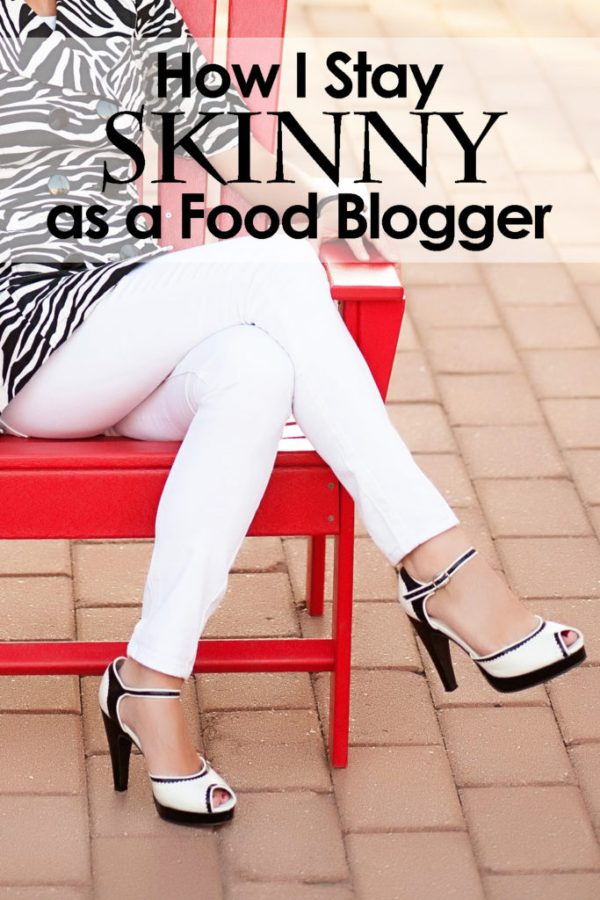 How I Stay Skinny as a Food Blogger. Eight simple keys to help you stay skinny, whether you are a food blogger or not!