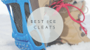 Best Ice Cleats For Boots