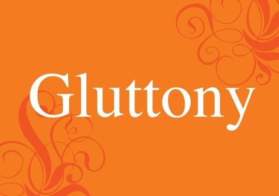 Gluttony 7 Deadly Sins