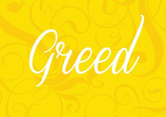 Greed 7 Deadly Sins