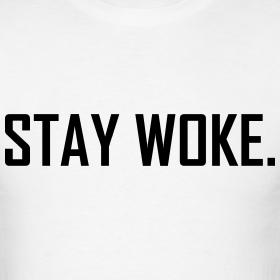 stay-woke_design
