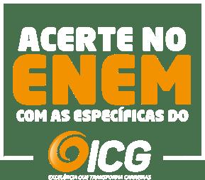 Acerte no ENEM com as específica no ICG