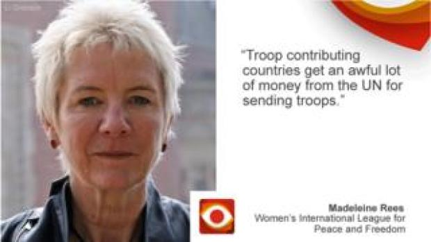 Madeleine Rees saying: Troop contributing countries get an awful lot of money from the UN for sending troops.