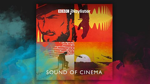 Sound of Cinema on BBC Playlister