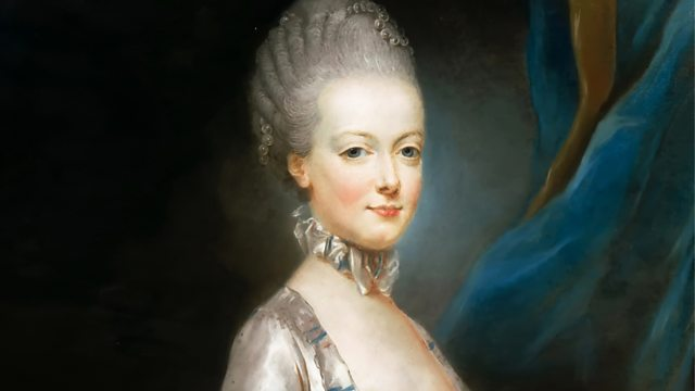 BBC Radio 4 - In Our Time, Marie Antoinette