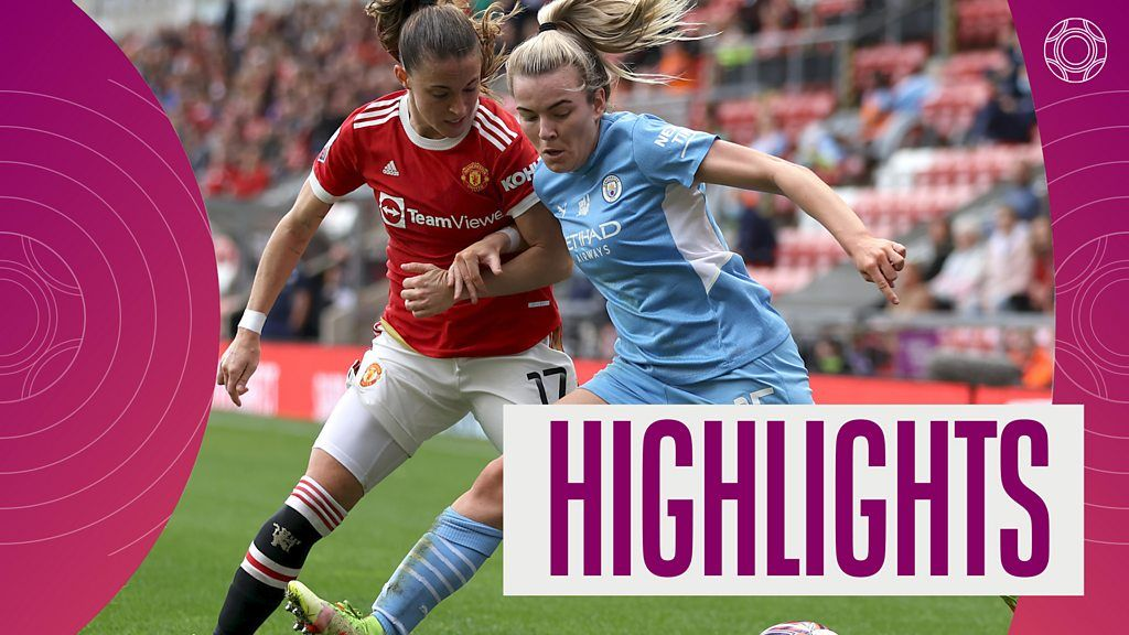 , WSL highlights: Man City overcome red card and fight back to claim point against Man Utd, The Evepost BBC News