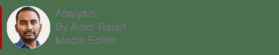 Analysis box by Amol Rajan, media editor