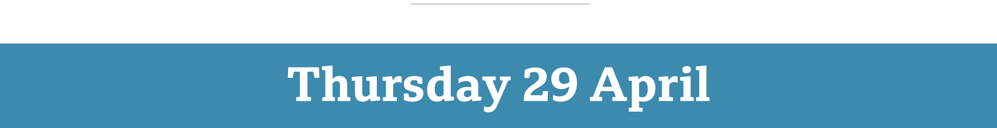 Thursday 29 April