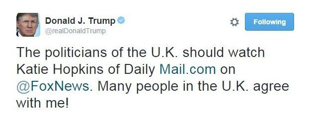 @realDonaldTrump tweets: The politicians of the U.K. should watch Katie Hopkins of Daily http://Mail.com on @FoxNews. Many people in the U.K. agree with me!