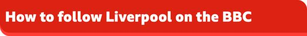 How to follow Liverpool on the BBC banner