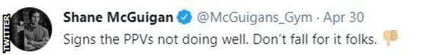 """Shane McGuigan on Twitter says: """"Signs (that) the PPV's not doing well. Don't fall for it folks."""""""