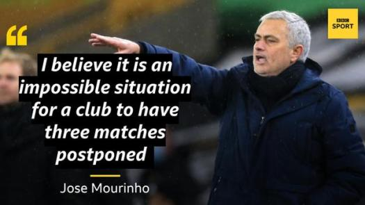 Mourinho quote says: I believe it is an impossible situation for a club to have three matches postponed