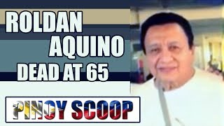 Roldan Aquino Is Dead. Popular Kontrabida Actor Dies At 65