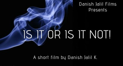 IS IT OR IS IT NOT! short film selected for the iChill Manila International Film Festival