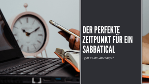 Zeitpunkt für ein Sabbatical
