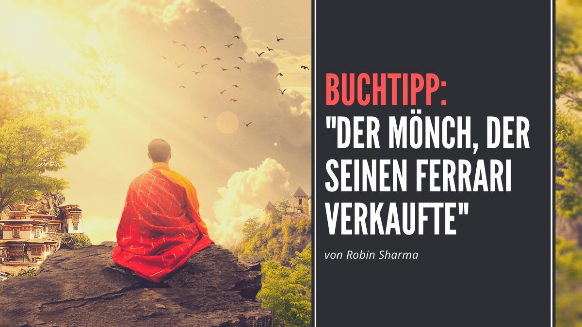 """Buchtipp: """"Der Mönch, der seinen Ferrari verkaufte – eine Parabel vom Glück"""""""