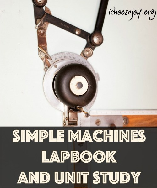 Simple Machines Lapbook and Unit Study, see books we read and pictures of our simple machines lapbook that e did in our homeschool