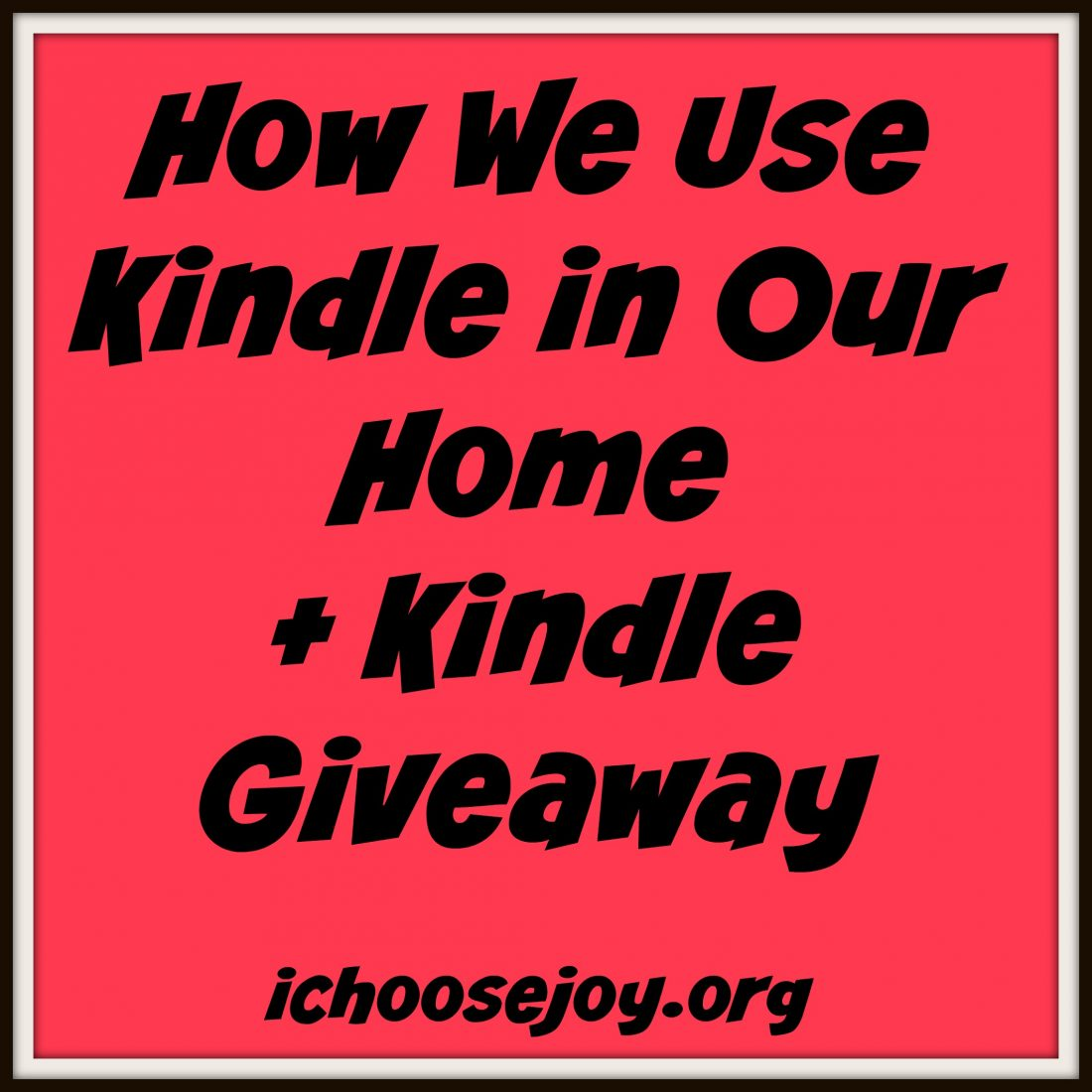 How We Use Kindle Books in Our Home