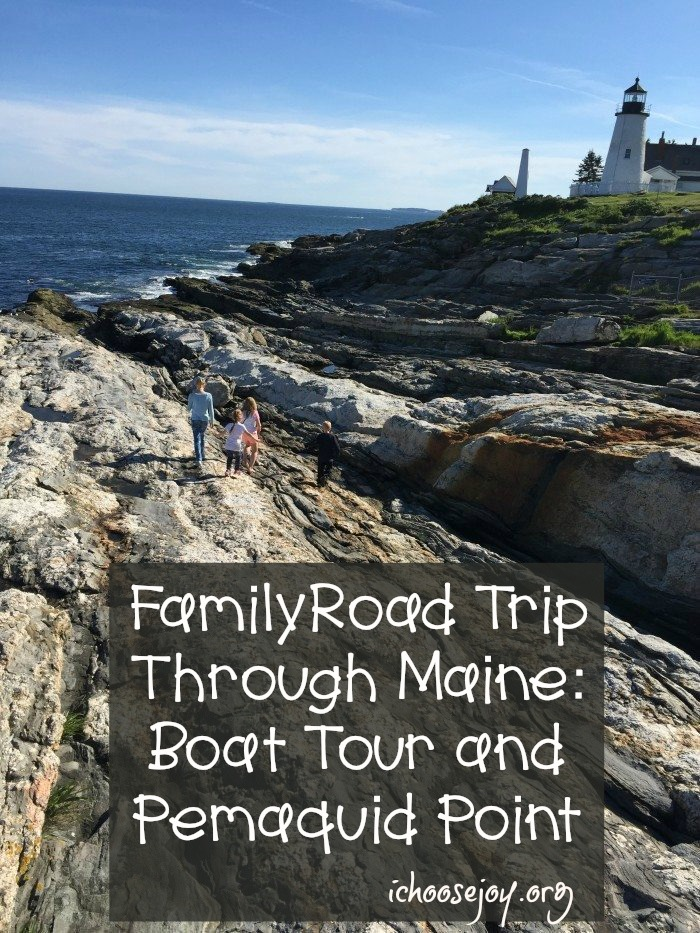 Family Road Trip Through Maine Boat Tour and Pemaquid Point #maine #mainevacation #maineroadtrip #familyroadtrip #familyvacation #ichoosejoyblog