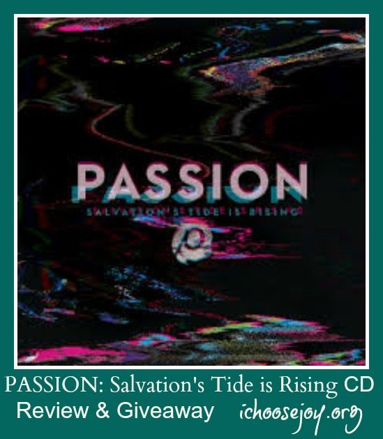 Review/Giveaway: PASSION Salvation's Tide is Rising CD
