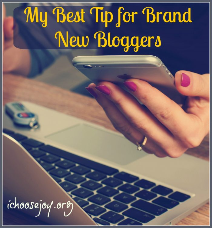My Best Tip For Brand New Bloggers