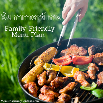Get Your Summertime Family-Friendly Meal Plan