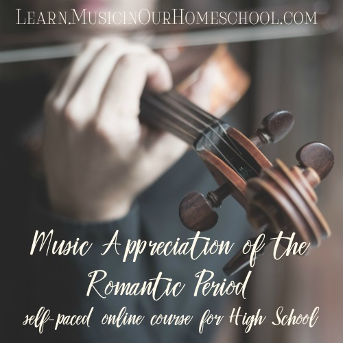 Music Appreciation of the Romantic Era for High School, self-paced online course, good for grades K-12