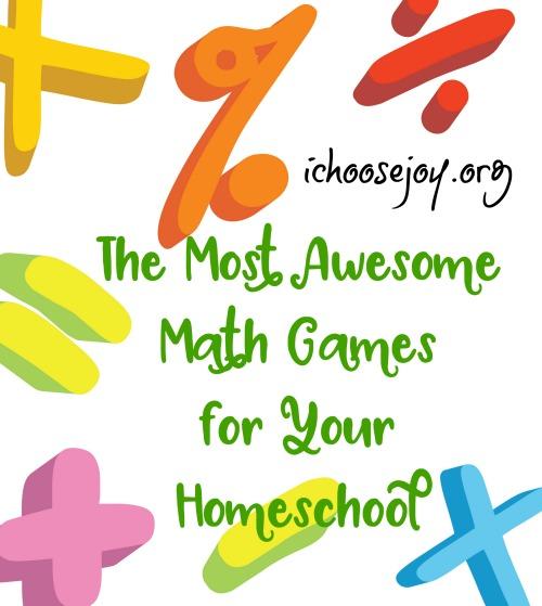 The Most Awesome Math Games for Your Homeschool #homeschoolmath #mathpractice #mathforchildren #mathforkids #ichoosejoyblog