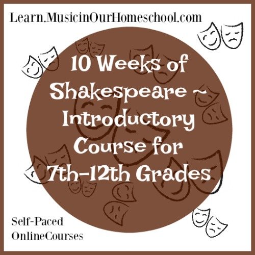 10 Weeks of Shakespeare - Introductory Course for 7th-12th Grades online course