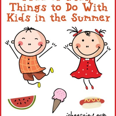 Free or Cheap Things to Do With Kids in the Summer