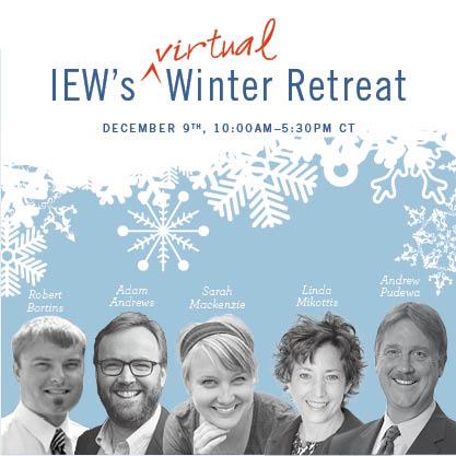 IEW Free Virtual Winter Retreat 2017