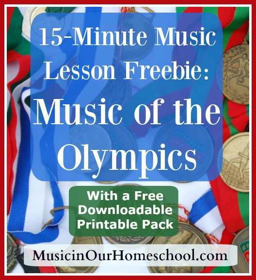 15-Minute Music Lesson Freebie on Music of the Olympics with Free Printable Pack, from Music in Our Homeschool