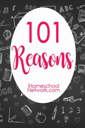 Find lots of 101 Reasons posts from the homeschool bloggers of iHomeschool Network.