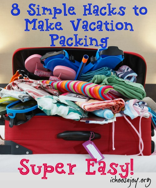 8 Simple Hacks to Make Vacation Packing Super Easy