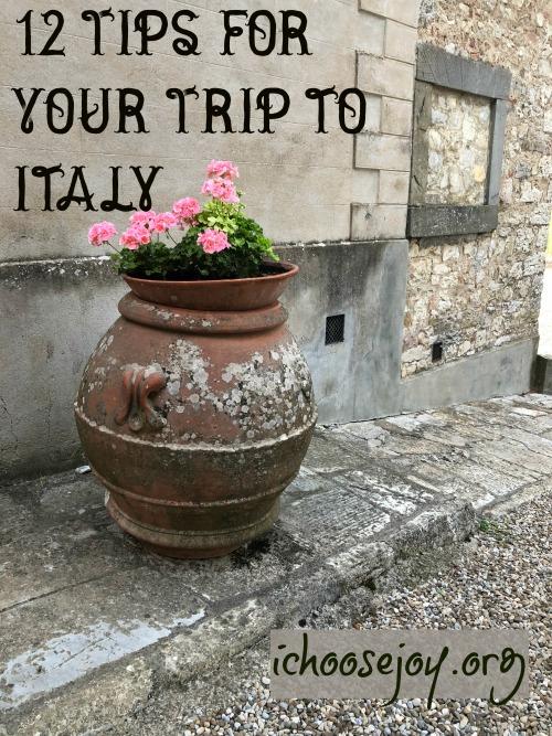 12 Tips for Your Trip to Italy from I Choose Joy! #italy #italyvacation #italytips