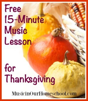 Free 15-Minute Music Lesson for Thanksgiving, activities for kids to do on Thanksgiving. #thanksgiving #activitiesforkids #musiclesson