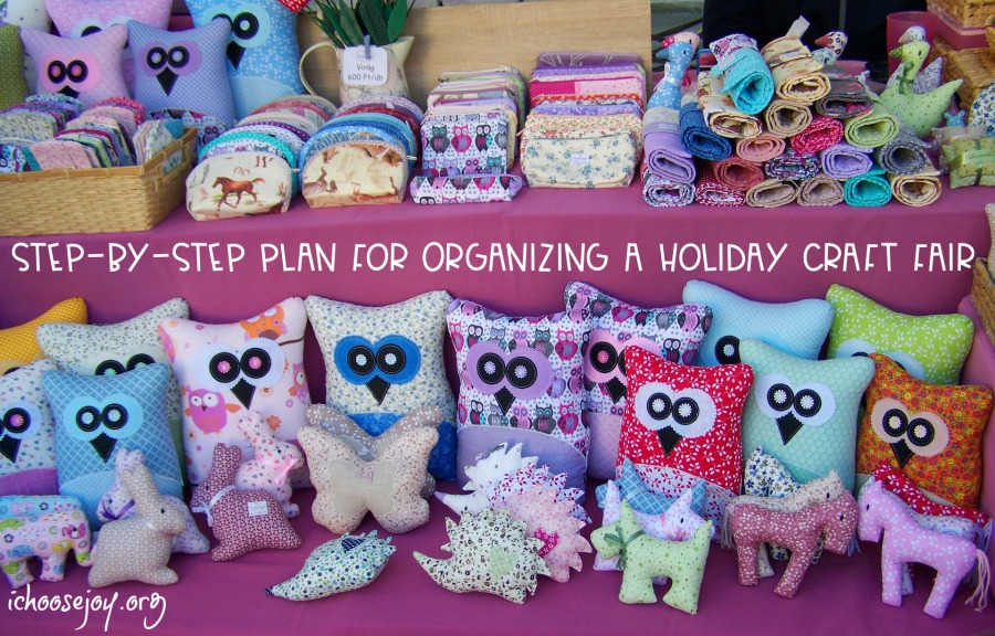 Step-By-Step Plan for Organizing a Holiday Craft Fair #craftfair #holidaycraftfair #christmascraftfair #ichoosejoyblog