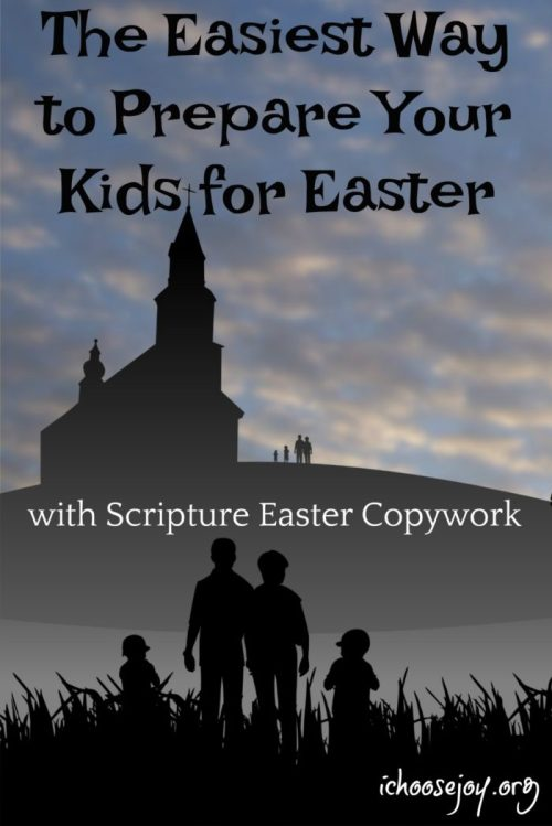 Ideas for how to prepare your kids for Easter (Resurrection Day) the easy way! 20 pages of Easter copywork, Scripture in ESV version. 10 pages primary dotted letters and 10 pages regular lines. #easter #copywork #scripture #scripturecopywork #homeschool