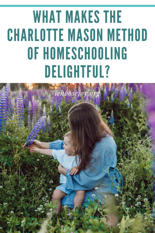 What Makes the Charlotte Mason Method of Homeschooling Delightful? Learn about the woman and her method, including ways I use Charlotte Mason's ideas in my own homeschool. #livingbooks #charlottemason #charlottemasonhomeschool #ichoosejoyblog