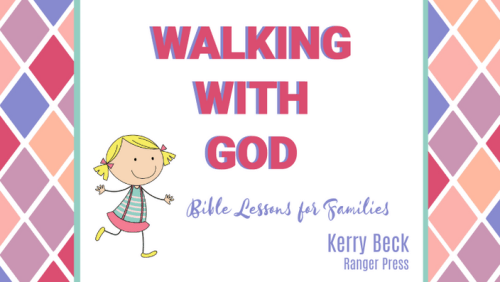 Walking with God: Bible Lessons for Families