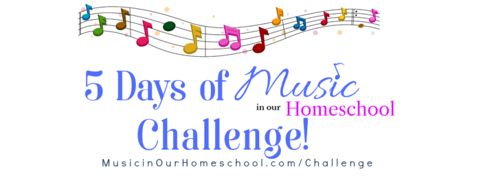 "5 Days of ""I Can Do Music in My Homeschool"" Challenge"