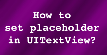 How to Set Placeholder UITextView?