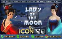 Trik Menang Bermain Slot Lady Of The Moon Pragmatic Play