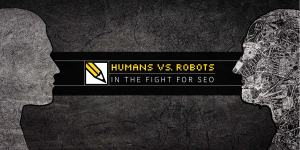 Humans Vs. Robots in the Fight For SEO