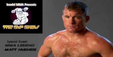 MMA Legend MATT Hughes On The SnP SHow MMA Radio