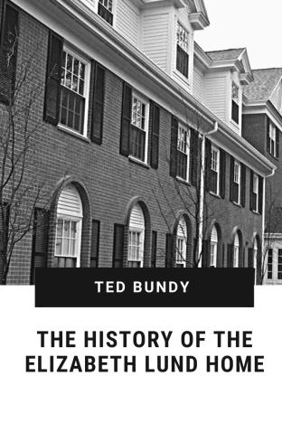 Ted Bundy Elizabeth Lund Home